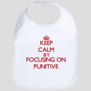 Keep Calm by focusing on Punitive Bib