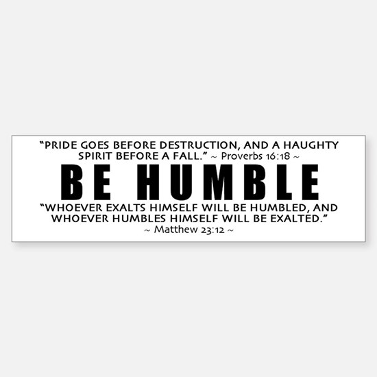 Be Humble 2.0 - Bumper Bumper Bumper Sticker
