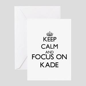 Keep Calm and Focus on Kade Greeting Cards