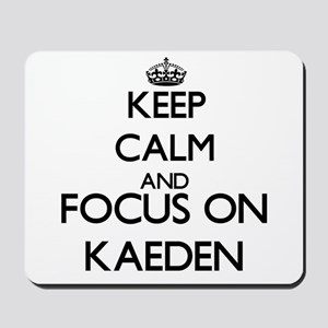 Keep Calm and Focus on Kaeden Mousepad