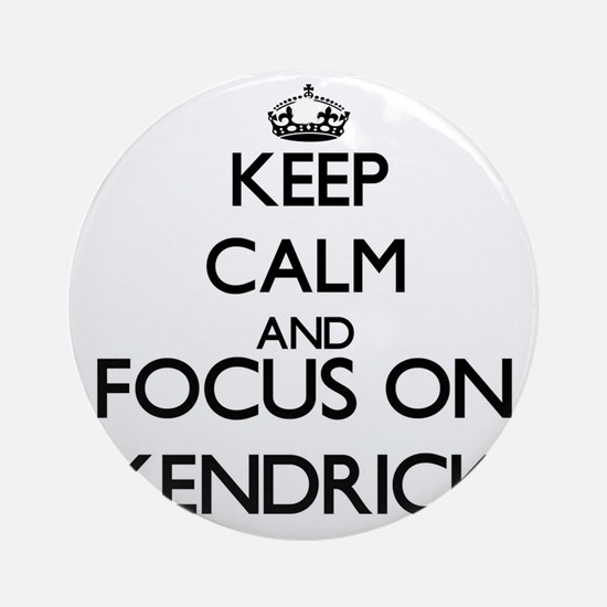 Keep Calm and Focus on Kendrick Ornament (Round)