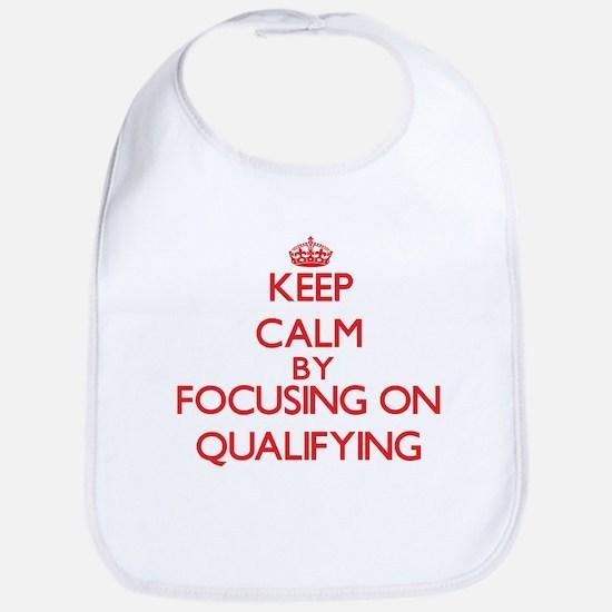 Keep Calm by focusing on Qualifying Bib