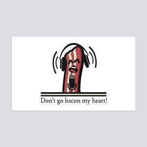 Dont Go Bacon My Heart Wall Decal