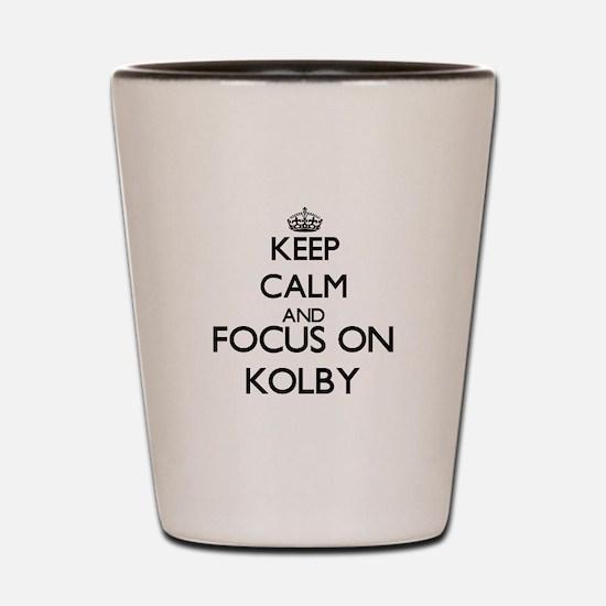 Keep Calm and Focus on Kolby Shot Glass