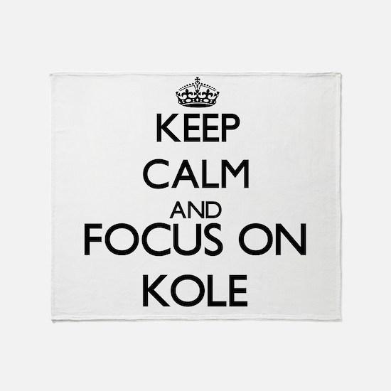 Keep Calm and Focus on Kole Throw Blanket
