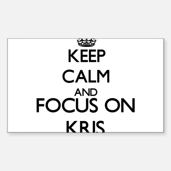 Keep Calm and Focus on Kris Decal