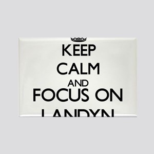 Keep Calm and Focus on Landyn Magnets
