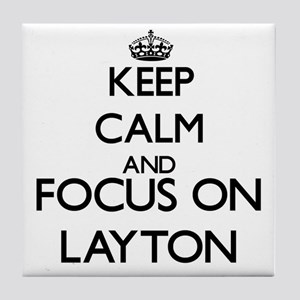 Keep Calm and Focus on Layton Tile Coaster