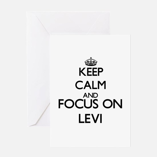 Keep Calm and Focus on Levi Greeting Cards
