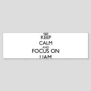 Keep Calm and Focus on Liam Bumper Sticker