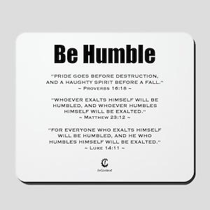 Be Humble 2.0 - Mousepad