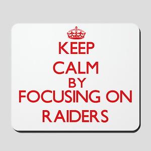 Keep Calm by focusing on Raiders Mousepad