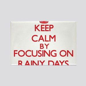 Keep Calm by focusing on Rainy Days Magnets