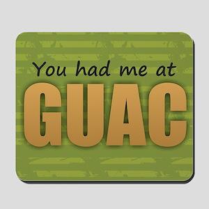 You Had Me at Guac Mousepad