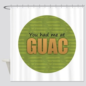 You Had Me at Guac Shower Curtain