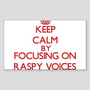 Keep Calm by focusing on Raspy Voices Sticker