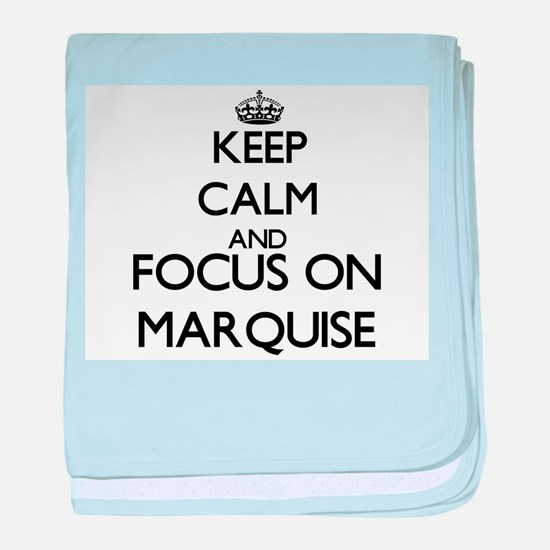 Keep Calm and Focus on Marquise baby blanket