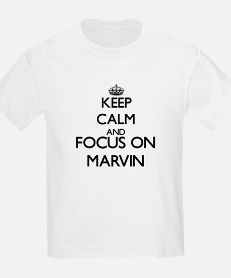 Keep Calm and Focus on Marvin T-Shirt