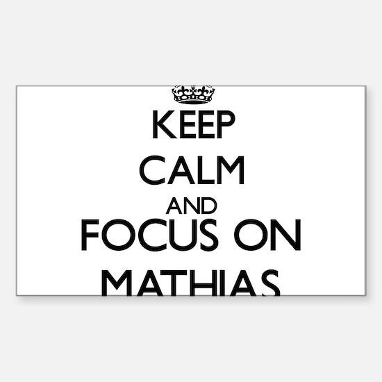Keep Calm and Focus on Mathias Decal