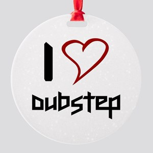I love Dubstep Ornament