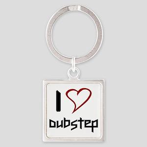 I love Dubstep Keychains
