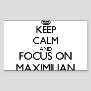 Keep Calm and Focus on Maximilian Sticker