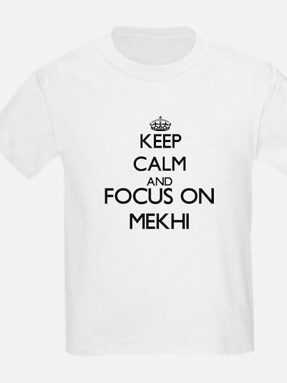 Keep Calm and Focus on Mekhi T-Shirt