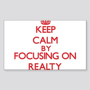 Keep Calm by focusing on Realty Sticker