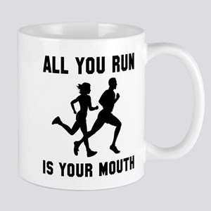 All you run is your mouth Mug