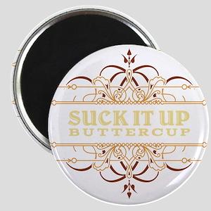 Suck it Up, Buttercup Magnet