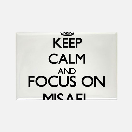 Keep Calm and Focus on Misael Magnets