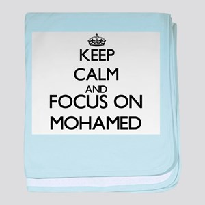 Keep Calm and Focus on Mohamed baby blanket