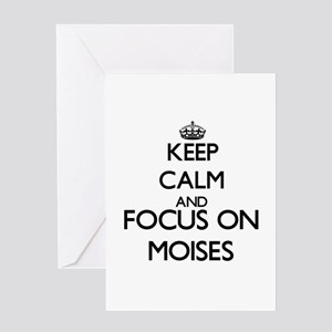 Keep Calm and Focus on Moises Greeting Cards