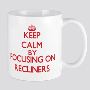 Keep Calm by focusing on Recliners Mugs