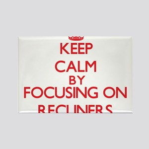 Keep Calm by focusing on Recliners Magnets
