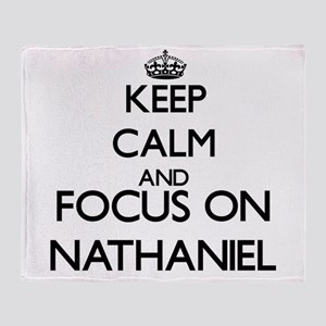 Keep Calm and Focus on Nathaniel Throw Blanket