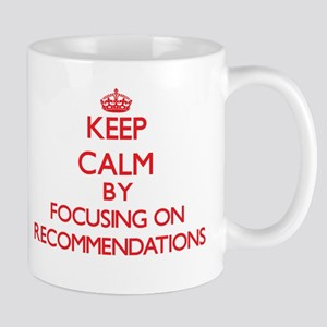 Keep Calm by focusing on Recommendations Mugs