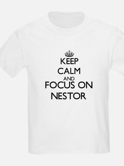 Keep Calm and Focus on Nestor T-Shirt