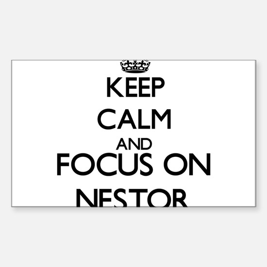 Keep Calm and Focus on Nestor Decal