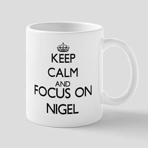 Keep Calm and Focus on Nigel Mugs