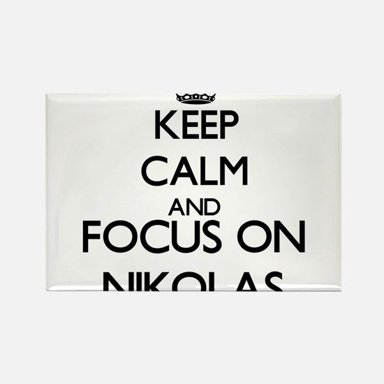 Keep Calm and Focus on Nikolas Magnets