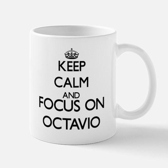 Keep Calm and Focus on Octavio Mugs