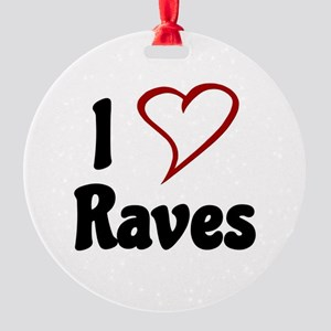 I Love Raves Ornament