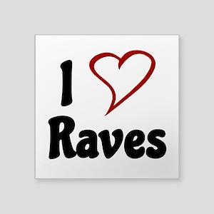 I Love Raves Sticker