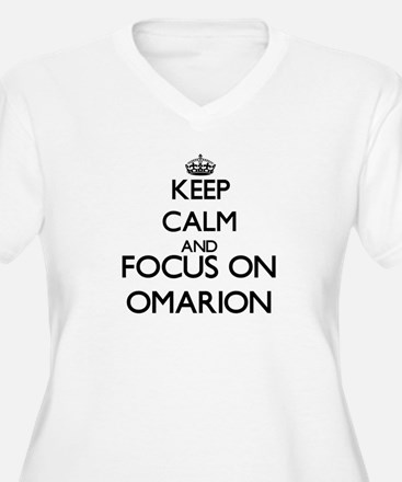 Keep Calm and Focus on Omarion Plus Size T-Shirt