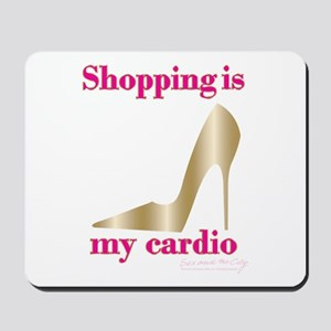 SATC Shopping Is My Cardio Mousepad