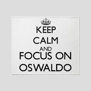 Keep Calm and Focus on Oswaldo Throw Blanket