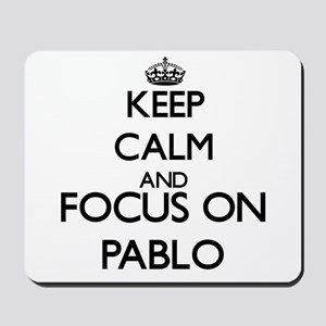 Keep Calm and Focus on Pablo Mousepad