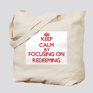 Keep Calm by focusing on Redeeming Tote Bag