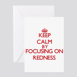 Keep Calm by focusing on Redness Greeting Cards